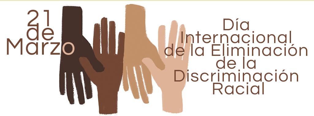 21 De Marzo Día Internacional De La Eliminación De La Descriminación Racial Poder Judicial Del Estado De Coahuila De Zaragoza